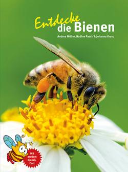 Entdecke die Bienen von Kranz,  Johanna, Möller,  Andrea, Pasch,  Nadine