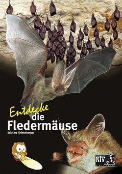 Entdecke die Fledermäuse von Grimmberger,  Dr. Eckhard