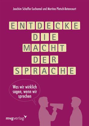 Entdecke die Macht der Sprache von Pletsch-Betancourt,  Martina, Schaffer-Suchomel,  Joachim