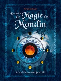 Entdecke die Magie der Mondin von Koch,  Amanda