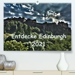 Entdecke Edinburgh (Premium, hochwertiger DIN A2 Wandkalender 2021, Kunstdruck in Hochglanz) von Grau,  Anke
