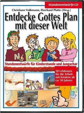 Entdecke Gottes Plan mit dieser Welt von Platte,  Eberhard, Volkmann,  Christiane