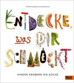 Entdecke, was dir schmeckt von Leitzgen,  Anke M., Rienermann,  Lisa