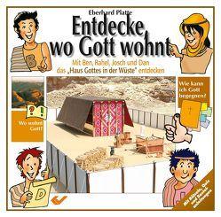 Entdecke, wo Gott wohnt von Platte,  Eberhard