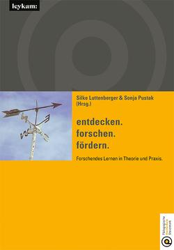 entdecken.forschen.fördern. Forschendes Lernen in Theorie und Praxis. von Luttenberger,  Silke, Pustak,  Sonja