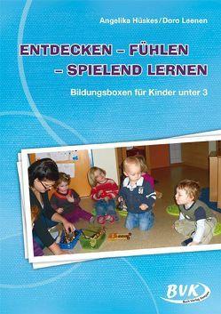 Entdecken – Fühlen – Spielend lernen von Hüskes,  Angelika, Leenen,  Doro