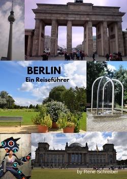 Entdecken Sie die Städte der Welt / Berlin Ein Reiseführer von Schreiber,  René