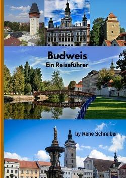 Entdecken Sie die Städte der Welt / Budweis – Ein Reisführer von Schreiber,  René