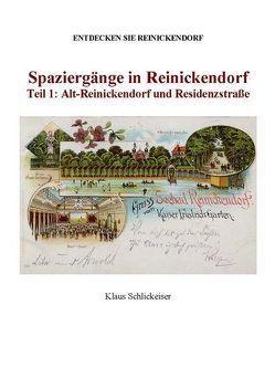 Entdecken Sie Reinickendorf.  Spaziergänge in Reinickendorf. Teil 1: Alt-Reinickendorf und Residenzstraße von Schlickeiser,  Klaus