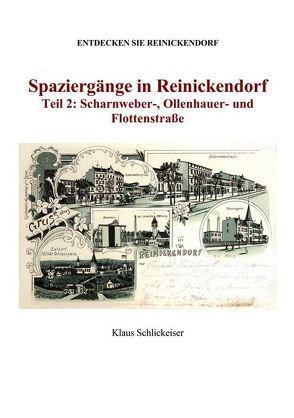 Entdecken Sie Reinickendorf. Spaziergänge in Reinickendorf. Teil 2: Scharnweber-, Ollenhauer- und Flottenstraße von Schlickeiser,  Klaus