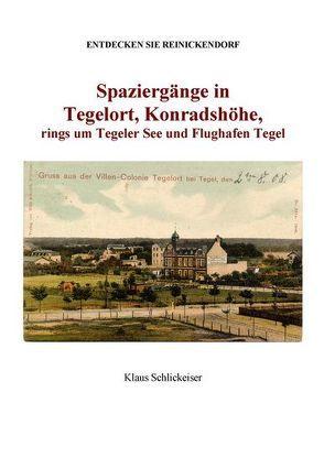 Entdecken Sie Reinickendorf. Spaziergänge in Tegelort und Konradshöhe, um den Tegeler See und Flughafen Tegel von Schlickeiser,  Klaus