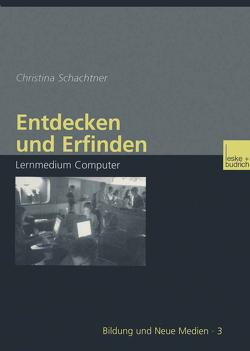 Entdecken und Erfinden von Schachtner,  Christina