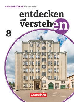 Entdecken und verstehen – Geschichtsbuch – Sachsen 2019 – 8. Schuljahr von Geißler,  Daniel, Heber,  Caroline, Herrmann-Nitz,  Kerstin, Peschel,  Andreas