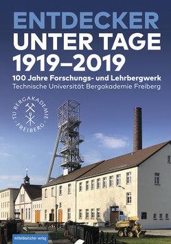 Entdecker unter Tage 1919–2019 von Mischo,  Helmut
