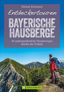 Entdeckertouren Bayerische Hausberge von Kleemann,  Michael