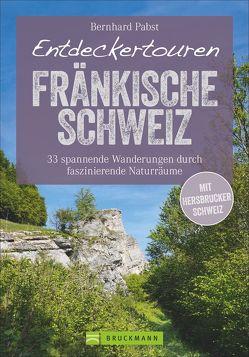 Entdeckertouren Fränkische Schweiz von Pabst,  Bernhard