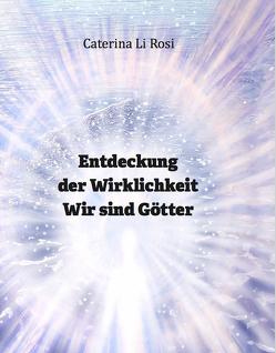Entdeckung der Wirklichkeit von Li Rosi,  Caterina