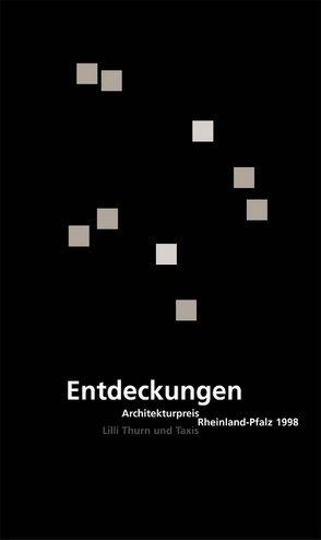 Entdeckungen von Architektenkammer Rheinland-Pfalz,  Architektenkammer Rheinland-Pfalz, Kaan,  K., Leydecker,  K., Thurn und Taxis,  Lilli