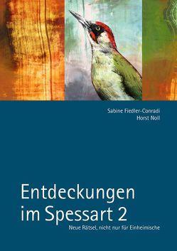 Entdeckungen im Spessart 2 von Fiedler-Conradi,  Sabine, Noll,  Horst
