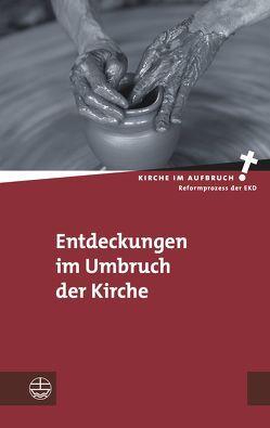 Entdeckungen im Umbruch der Kirche von Pompe,  Hans-Hermann, Stahl,  Benjamin