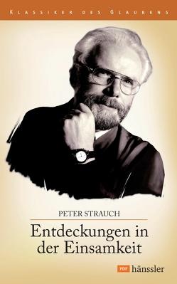 Entdeckungen in der Einsamkeit von Strauch,  Peter