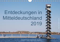 Entdeckungen in Mitteldeutschland (Wandkalender 2019 DIN A4 quer) von Detlef Mai,  Karl