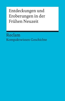 Entdeckungen und Eroberungen in der Frühen Neuzeit von Henke-Bockschatz,  Gerhard, Mehr,  Christian