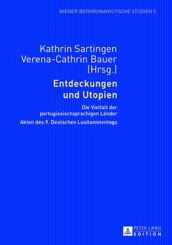 Entdeckungen und Utopien von Bauer,  Verena, Sartingen,  Kathrin