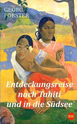 Entdeckungsreise nach Tahiti und in die Südsee von Förster,  Georg
