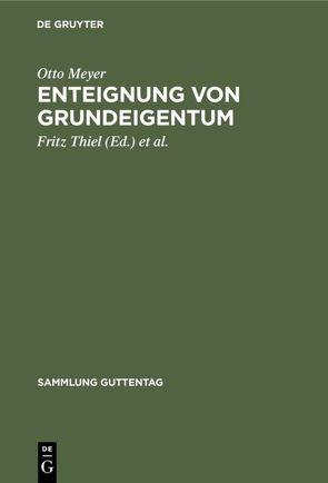 Enteignung von Grundeigentum von Frohberg,  Günther, Meyer,  Otto, Thiel,  Fritz