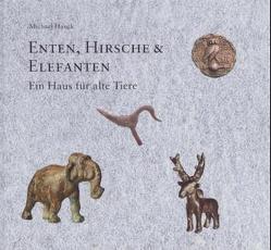 Enten, Hirsche und Elefanten von Hauck,  Michael