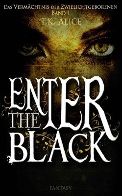 Enter the Black von Alice,  T.K.