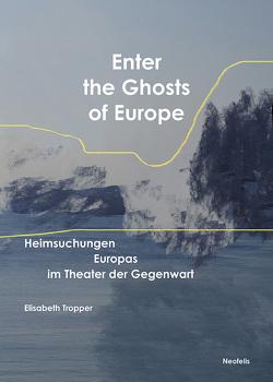 Enter the Ghosts of Europe von Tropper,  Elisabeth