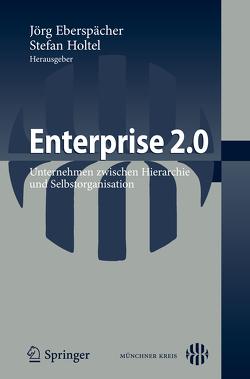 Enterprise 2.0 von Eberspächer,  Jörg, Holtel,  Stefan
