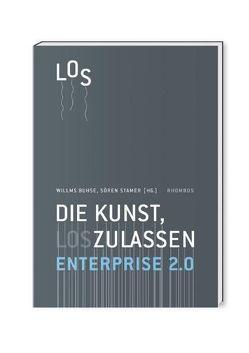 Enterprise 2.0 – Die Kunst, loszulassen von Buhse,  Willms, Stamer,  Sören