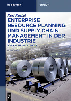 Enterprise Resource Planning und Supply Chain Management in der Industrie von Kurbel,  Karl