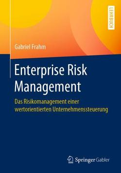 Enterprise Risk Management von Frahm,  Gabriel