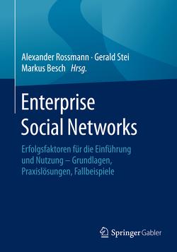 Enterprise Social Networks von Besch,  Markus, Rossmann,  Alexander, Stei,  Gerald