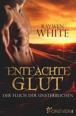 Entfachte Glut von White,  Raywen