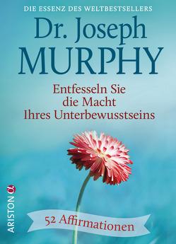 Entfesseln Sie die Macht Ihres Unterbewusstseins von Murphy,  Joseph, Schmalen,  Elisabeth
