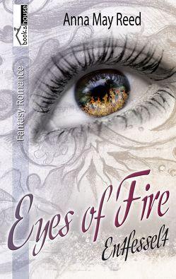 Entfesselt – Eyes of Fire von Reed,  Anna May