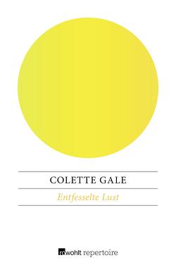 Entfesselte Lust von Gale,  Colette, Sabinski,  Johannes