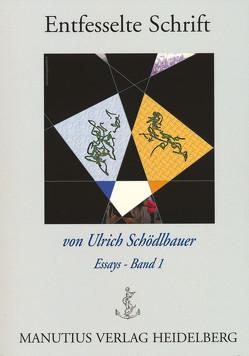 Entfesselte Schrift von Schödlbauer,  Ulrich