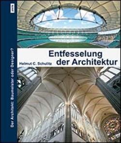 Entfesselung der Architektur von Schulitz,  Helmut C.