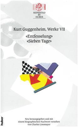 Entfesselung / Sieben Tage von Guggenheim,  Kurt