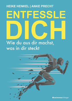 ENTFESSLE DICH von Henkel,  Heike, Precht,  Anke