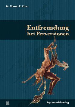 Entfremdung bei Perversionen von Khan,  M. Masud R., Klüwer,  Waltrud, Wirth,  Hans-Jürgen