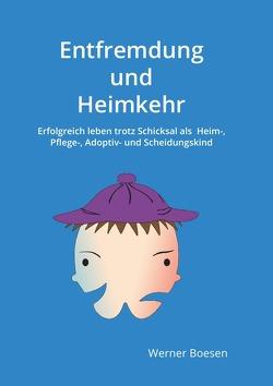 Entfremdung und Heimkehr von Boesen,  Werner
