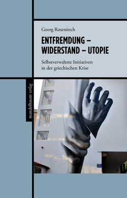 Entfremdung – Widerstand – Utopie von Rosenitsch,  Georg