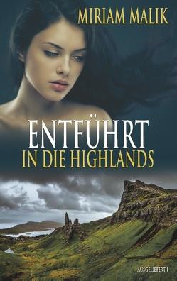 Entführt in die Highlands von Malik,  Miriam